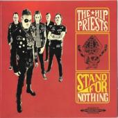 Hip Priests - Stand For Nothing (LP)