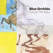 Blue Orchids - Speed The Day (LP)
