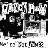 Quincy Punx - We'Re Not Punks ... But We Play Them On Tv (LP)