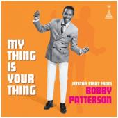 Patterson, Bobby - My Thing Is Your Thing (White Vinyl) (LP)