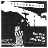 Hypnosonics - Drums Were Beating: (Fort Apache Studios 1996)
