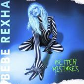 Rexha, Bebe - Better Mistakes