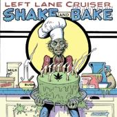 Left Lane Cruiser - Shake And Bake LP