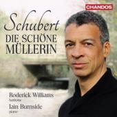 Roderick Williams Iain Burnside - Schubert Die Schone Mullerin