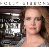 Polly Gibbons - Is It Me...