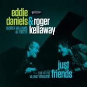 Eddie Daniels & Roger Kellaway - Just Friends