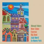 Valera, Manuel -New Cuban Express Big Band- - Jose Marti En Nueva York