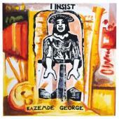 George, Kazemde - I Insist (4-Panel Digipack)