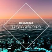 Milk & Sugar - Ibiza Symphonica