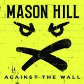 Mason Hill - Against The Wall (LP)