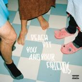 Peach Pit - You And Your Friends (LP)