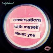 Lovelytheband - Conversations With Myself About You (2LP)