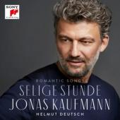 Kaufmann, Jonas - Selige Stunde (Helmut Deutsch)