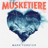 Forster, Mark - Musketiere (LP)