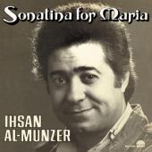 Al-Munzer, Ihsan - Sonatina For Maria (LP)