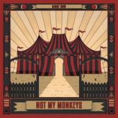 Not My Monkeys - Right Now