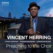 Herring, Vincent - Preaching To The Choir