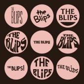 Blips - Blips