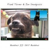 Turner, Frank & Jon Snodg - Buddies Ii: Still Buddies (Silver Vinyl) (LP)