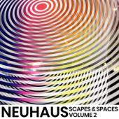 Neuhaus - Scapes & Spaces Vol.2