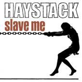 Haystack - Slave Me (LP)