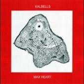 Kalbells - Max Heart (LP)
