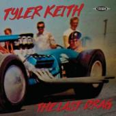 Keith, Tyler - The Last Drag (LP)