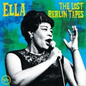 Fitzgerald, Ella - Ella: The Lost Berlin Tapes ( Live At Berlin Sportpalast / 180Gr.)