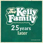 Kelly Family - 25 Years Later