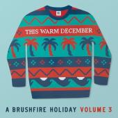 V/A - This Warm December, A Brushfire Holiday (Vol. 3) (LP)