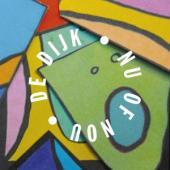 Dijk, De - Nu Of Nou (CD)