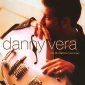 Vera, Danny - For The Light In Your Eyes (LP)