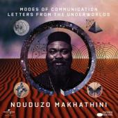 Makhathini, Nduduzo - Modes Of Communication (Letters From The Underworlds)