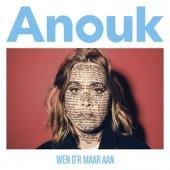 Anouk - Wen D'R Maar Aan