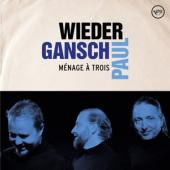 Wieder, Gansch & Paul - Menage A Trois