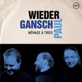 Wieder, Gansch & Paul - Menage A Trois (2LP)