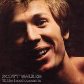 Walker, Scott - Til The Band Comes In (LP)