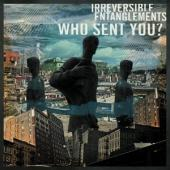 Irreversible Entanglements - Who Sent You ?