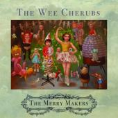 Wee Cherubs - The Merry Makers (LP)