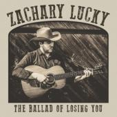 Lucky, Zachary - Ballad Of Losing