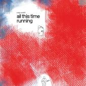Cardiff, Craig - All This Time Running
