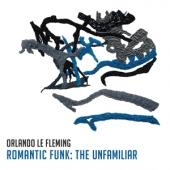 Fleming, Orlando Le - Romantic Funk (The Unfamiliar) (LP)