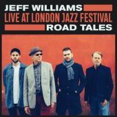 Williams, Jeff - Live At London Jazz Festival: (Road Tales) (LP)