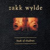 Wylde, Zakk - Book Of Shadows