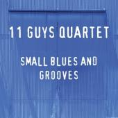 Eleven Guys Quartet - Small Blues And Grooves