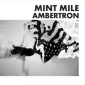 Mint Mile - Ambertron (2LP)
