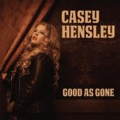 Hensley, Casey - Good As Gone