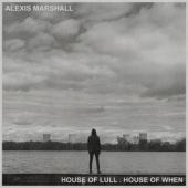 Marshall, Alexis - House Of Lull . House Of When