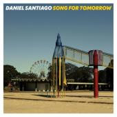 Santiago, Daniel - Song For Tomorrow (LP)