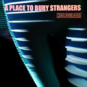A Place To Bury Strangers - Hologram (Neon Orange Vinyl) (LP)